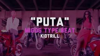 "Migos x Lil Uzi Vert Type Beat - ""Puta""   KidTrill"