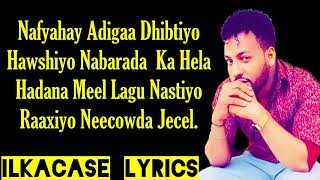 FAYSAL MUNIIR Hees Cusub  | Nafyahay Doqontiyo Qof Neceb | Lyrics 2019