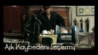 MERT KORAL - Aşk Kaybedeni Seçermiş Klip Teaser