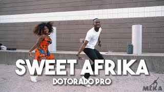 Dotorado Pro - Sweet Afrika | Meka Oku and Lesley Reflectionz Choreography