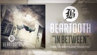 Beartooth - In Between (Lyric Video)