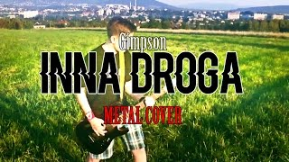 Gimpson - INNA DROGA [metal cover by NCFreex]