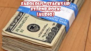 Fabolous - Stacks Up ft.  PnB Rock (audio)