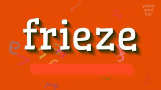 "How to say ""frieze""! (High Quality Voices)"
