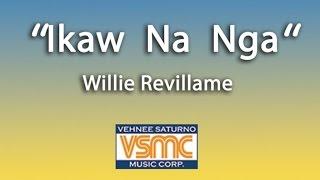 Wille Revillame - Ikaw Na Nga width=