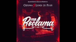 Dj Luian & Mambo Kingz - Me  Reclama Ft Ozuna, Luigi 21 Plus - Official Audio