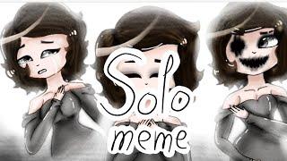 SOLO // MEME // 30fps // Original- cloviloop // DES