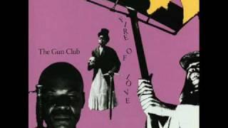 "The Gun Club - ""She's Like Heroin to Me"""