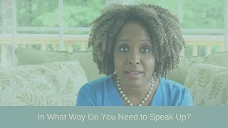 In What Way Do You Need   to Speak Up?