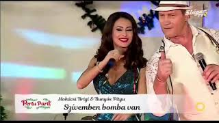 Mohácsi Brigi - Bunyós Pityu - Szívemben bomba van ( Sláger Tv- Pertu Parti felvétel)