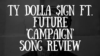 Ty Dolla $ign ft  Future 'Campaign' Song Review