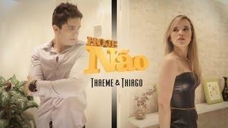 Thaeme & Thiago (part. Luan Santana) - Hoje não (Clipe Oficial)