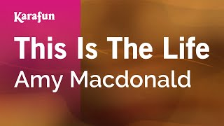 Karaoke This Is The Life - Amy Macdonald *