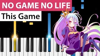 No Game No Life - This Game (Opening) - Piano Tutorial