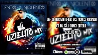 05.- Duraznito-Los del Perreo Rasposo(Ft. Dj Esli, Darek Sotelo, UZIELITO MIX)(Audio)