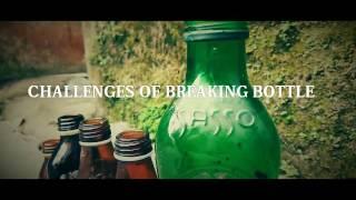 NEW!!! CHALLENGES OF BREAKING BOTTLE (Baru!!! Tantangan Memecahkan Botol)