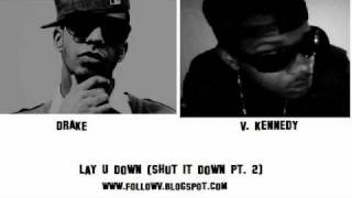 Drake - Lay U Down (Shut It Down Pt. II) (Feat. V. Kennedy)