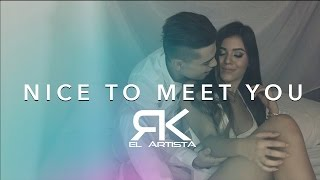 RK - Nice to meet you | Video Oficial