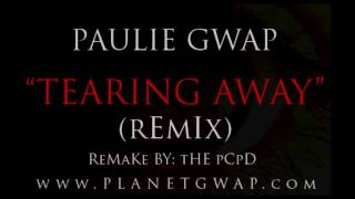 Paulie Gwap - Tearing Away [Remix][With Lyrics][MP3]