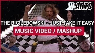 Big Lebowski - Just Take It Easy (Music video)
