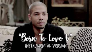"Jussie Smollett - ""Born To Love U"" instrumental version"