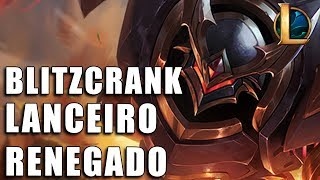 Blitzcrank Lanceiro Renegado - League of Legends (Completo)