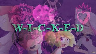 Ways to be Wicked ||  (FNAFHS)