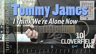 Tommy James & the Shondells (10 Cloverfield Lane) - I Think We're Alone Now guitar lesson