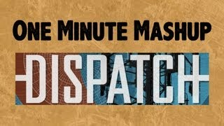 Dispatch in a Minute - One Minute Mashup #21