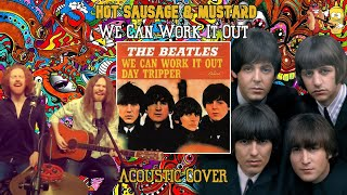 Hot Sausage & Mustard - We Can Work It Out (The Beatles Cover)