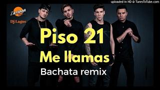 Piso 21 - Me llamas (Bachata Remix)