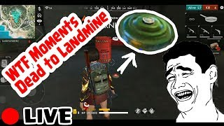 Garena Free Fire ¤ WTF Moments Dead to Landmine!! ¤ Failed BOOYAH!!!