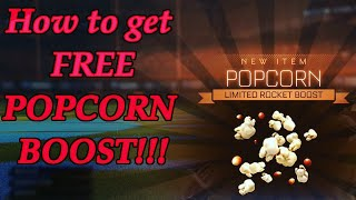 How to get FREE Popcorn boost!! (Rocket League)
