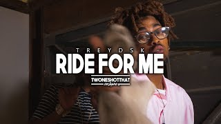 TreyDSK - Ride For Me | Official Music Video | TWONESHOTTHAT™