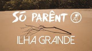 Só Parênt - Ilha Grande (Lyric Video)