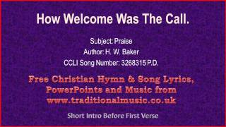 How Welcome Was The Call - Hymn Lyrics & Music