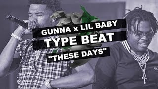"GUNNA x LIL BABY | DRIP HARDER | Type Beat | ""These Days"""