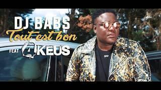 Dj Babs - Tout est bon Ft 4Keus (Clip Officiel)