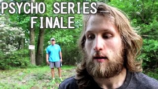 The Psycho Series: Finale Official Trailer | The End [HD]