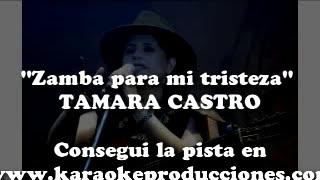 """""""Zamba para mi tristeza"""" Tamara Castro  PISTA COMPLETA"""