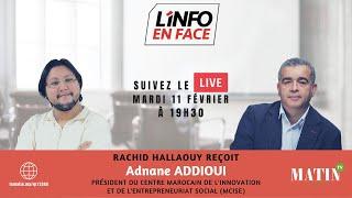L'Info en Face avec Adnane Addioui, président du MCISE et membre de la CSMD