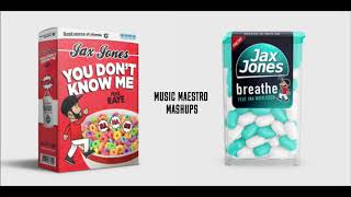 Jax Jones - You Don't Know Me, Breathe [Mashup]