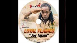 Loyal Flames - Joy Again #VIKING PROD JULY 2015 MIX BY DJ O. ZION