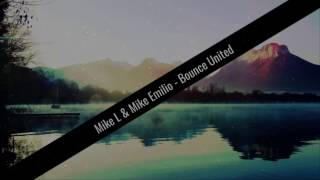 Mike L & Mike Emilio - Bounce United