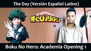 The Day (Versión Español Latino) Boku No Hero: Academia OP1