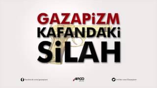 Gazapizm - Kafandaki Silah