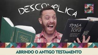 Descomplica (1-3) - Abrindo o Antigo Testamento