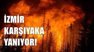 İzmir Karşıyaka Yanıyor... | Video Time