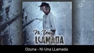 Ozuna   Ni Una LLamada Nueva Cancion Ozuna Enero 2017