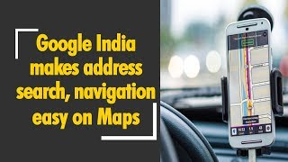"Google Maps brings ""Plus codes"" to India; makes address search, navigation easy on Maps"